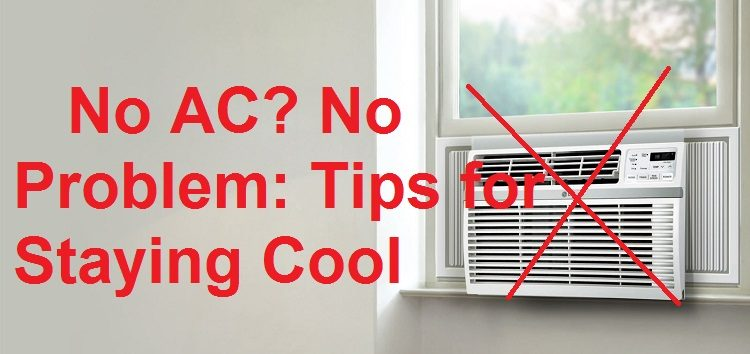 No AC? No Problem: Tips for Staying Cool