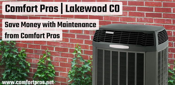 Save Money with Maintenance from Comfort Pros