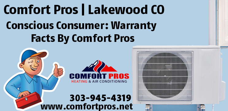 Conscious Consumer: Warranty Facts By Comfort Pros