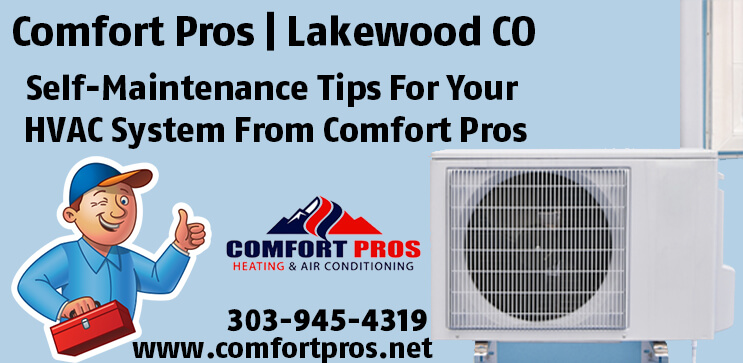 Self-Maintenance Tips For Your HVAC System From Comfort Pros