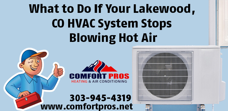 What to Do If Your Lakewood, CO HVAC System Stops Blowing Hot Air